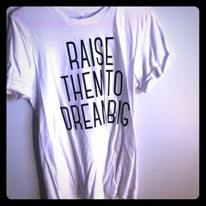 Raise the to Dream big tee